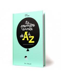 ta premiere annee de a à z - livre de naissance - minus editions